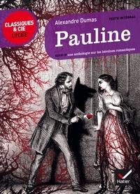 Alexandre Dumas et Gabrielle Saïd - Pauline - suivi d'un parcours sur les héroïnes romantiques.