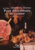 Alexandre Dumas - Petit dictionnaire de cuisine.