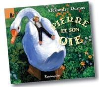 Alexandre Dumas - Pierre et son oie.