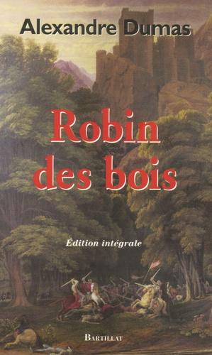 Alexandre Dumas - Robin des bois - Le Prince des voleurs Robin Hood le proscrit.