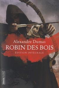 Alexandre Dumas - Robin des Bois - Le Prince des voleurs ; Robin Hood le proscrit.