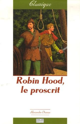 Alexandre Dumas - Robin Hood le proscrit.