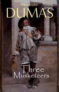 Alexandre Dumas - The Three Musketeers.