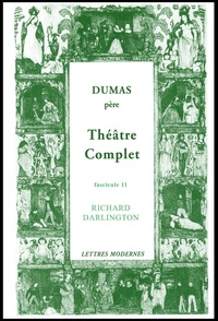 Alexandre Dumas - Théâtre complet - Tome 11, Richard Darlington.