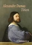 Alexandre Dumas - Titien.