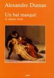Alexandre Dumas - Un bal masqué et autres récits - (Souvenirs d'Antony).