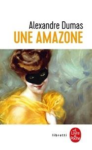 Alexandre Dumas - Une Amazone.