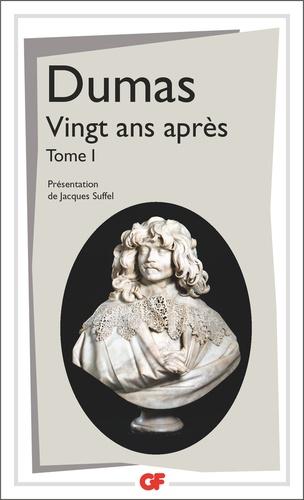 Alexandre Dumas - Vingt ans aptrès - Tome 1.