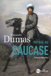 Alexandre Dumas - Voyage au Caucase.