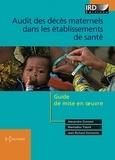 Alexandre Dumont et Mamadou Traoré - Audit des décès maternels dans les établissements de santé - Guide de mise en oeuvre.