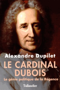 Galabria.be Le cardinal Dubois - Le génie politique de la Régence Image