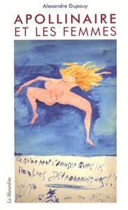 Alexandre Dupouy - Apollinaire et les femmes.