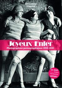 Alexandre Dupouy - Joyeux enfer - Photographies pornographiques 1850-1930. 1 DVD
