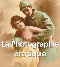 Alexandre Dupouy - La Photographie érotique.