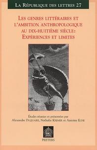 Alexandre Duquaire et Nathalie Kremer - Les genres littéraires et l'ambition anthropologique au dix-huitième siècle : expériences et limites.