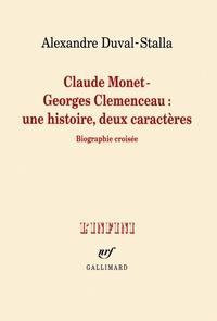 Alexandre Duval-Stalla - Claude Monet - Georges Clémenceau une histoire, deux caractères.