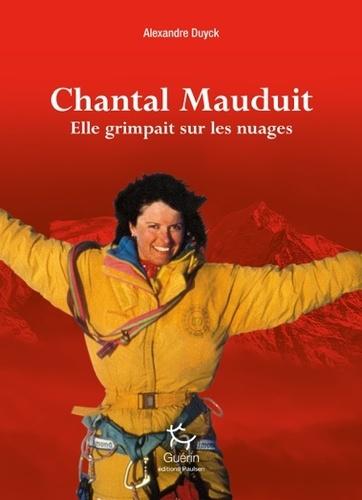 Chantal Mauduit. Elle grimpait sur les nuages