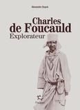 Alexandre Duyck - TERRA NOVA  : Charles de Foucauld explorateur.