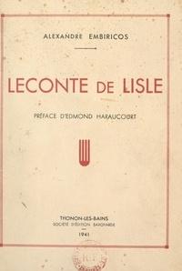 Alexandre Embiricos et Edmond Haraucourt - Leconte de Lisle.