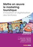 Alexandre Evin-Leclerc - Mettre en oeuvre le marketing touristique - Innovation et digitalisation des territoires.