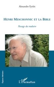 Alexandre Eyriès - Henri Meschonnic et la Bible - Passage du traduire.