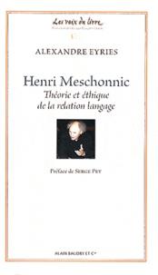 Alexandre Eyriès - Henri Meschonnic - Théorie et éthique de la relation-langage.
