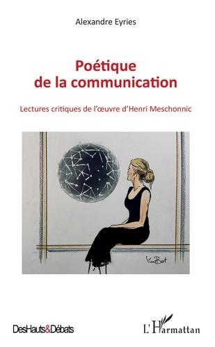 Poétique de la communication. Lectures critiques de l'oeuvre d'Henri Meschonnic