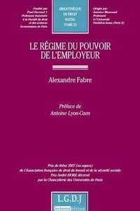 Alexandre Fabre - Le régime du pouvoir de l'employeur.