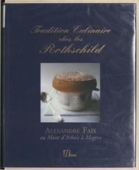 Alexandre Faix et Bénédicte Baussan - Tradition culinaire chez les Rothschild.