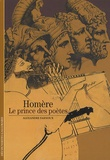 Alexandre Farnoux - Homère - Le prince des poètes.