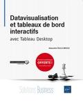 Alexandre Faulx-Briole - Datavisualisation et tableaux de bord interactifs avec Tableau Desktop.