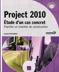 Project 2010- Etude d'un cas concret - Planifier un chantier de construction - Alexandre Faulx-Briole pdf epub