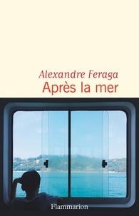 Alexandre Feraga - Après la mer.