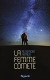 Alexandre Feraga - La femme comète.