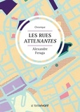 Alexandre Feraga - Les rues atteNantes - Roman intimiste.