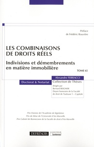 Alexandre Ferracci - Les combinaisons de droits réels - Indivisions et démembrements en matière immobilière.