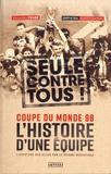 Alexandre Fievée - Coupe du monde 98 - L'histoire d'une équipe seule contre tous !.