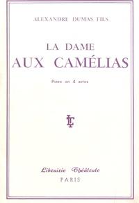 Alexandre (fils) Dumas - Dame aux camelias - Drame en cinq actes.