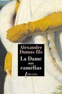 Alexandre (fils) Dumas - La dame aux camélias.