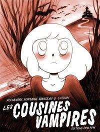 Alexandre Fontaine Rousseau et  Cathon - Les cousines vampires.