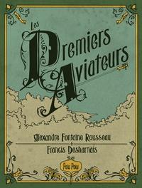 Alexandre Fontaine-Rousseau - Les premiers aviateurs.