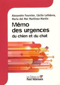 Alexandre Fournier et Cécile Lefebvre - Mémo des urgences du chien et du chat.