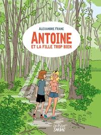 Alexandre Franc - Antoine et la fille trop bien.