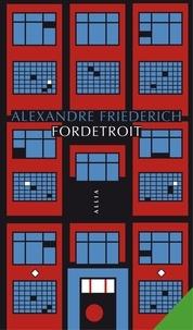 Alexandre Friederich - Fordetroit.