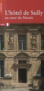 Alexandre Gady - L'hôtel de Sully au coeur du Marais.