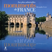 Alexandre Gady - Les plus admirables monuments de France.