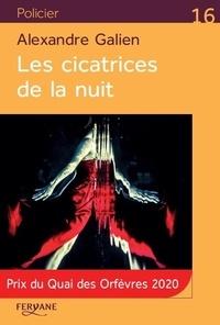 Alexandre Galien - Les cicatrices de la nuit.