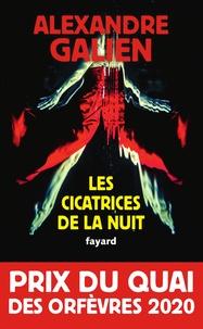 Alexandre Galien - Les cicatrices de la nuit - Prix du Quai des Orfèvres 2020.