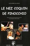Alexandre Gallineau - Le nez coquin de Pinocchio.