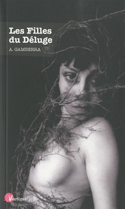 Alexandre Gamberra - Les Filles du Déluge.